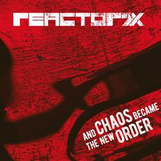 And Chaos Became The New Order mp3 Album by Reactor7x