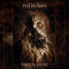 Trapped by Yourself mp3 Album by Rest In Chaos