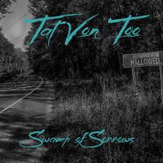 Swamp of Sorrows mp3 Album by Tat Von Too
