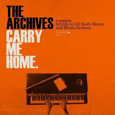 Carry Me Home. A Reggae Tribute to Gil Scott-Heron and Brian Jackson mp3 Album by The Archives
