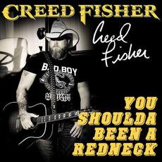 You Shoulda Been A Redneck mp3 Single by Creed Fisher