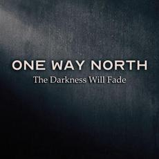 The Darkness Will Fade mp3 Single by One Way North