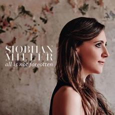 All Is Not Forgotten mp3 Album by Siobhan Miller