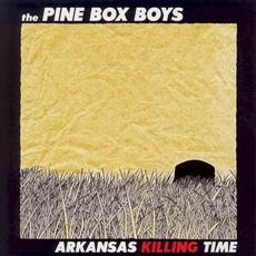 Arkansas Killing Time mp3 Album by The Pine Box Boys