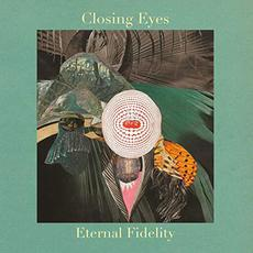 Eternal Fidelity mp3 Album by Closing Eyes