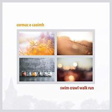 Swim Crawl Walk Run mp3 Album by Cormac O Caoimh