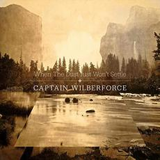 When The Dust Just Won't Settle mp3 Album by Captain Wilberforce