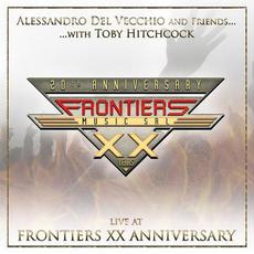 Live At Frontiers XX Anniversary mp3 Live by Alessandro Del Vecchio And Friends With Toby Hitchcock