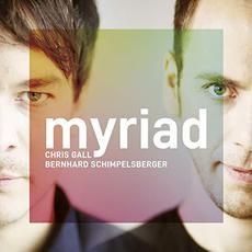 Myriad mp3 Album by Chris Gall and Bernhard Schimpelsberger