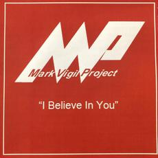 I Believe In You mp3 Album by Mark Vigil Project