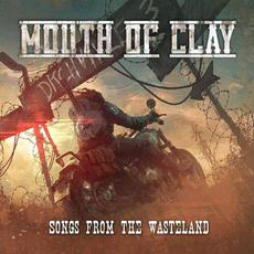 Songs from the Wasteland mp3 Album by Mouth Of Clay