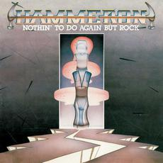 Nothin' to Do Again But Rock (Remastered) mp3 Album by Hammeron