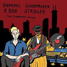 The Soundfarm Session mp3 Album by Dominic Schoemaker & Bob Stroger