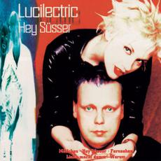 Hey Süsser mp3 Album by Lucilectric