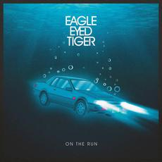 On The Run mp3 Album by Eagle Eyed Tiger