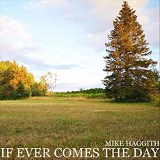 If Ever Comes The Day mp3 Album by Mike Haggith