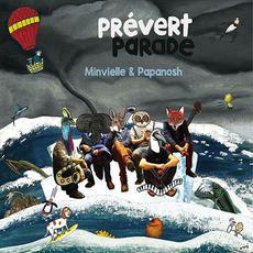 Prévert parade mp3 Album by Minvielle & Papanosh