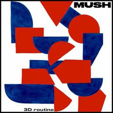 3D Routine mp3 Album by Mush