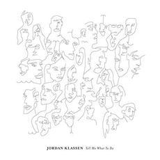 Tell Me What To Do mp3 Album by Jordan Klassen