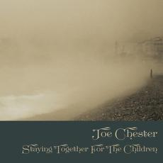 Staying Together for the Children mp3 Album by Joe Chester