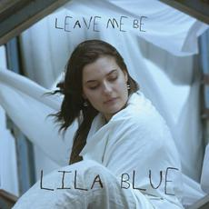 Leave Me Be mp3 Album by Lila Blue