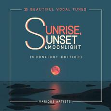 Sunrise, Sunset & Moonlight (Moonlight Edition) mp3 Compilation by Various Artists