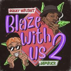 Blaze with Us 2 mp3 Album by Dizzy Wright & Demrick