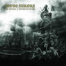 The Shrine of Deterioration mp3 Album by Above Aurora