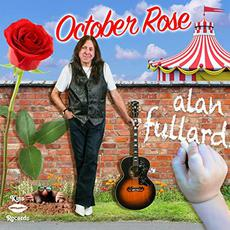 October Rose mp3 Album by Alan Fullard