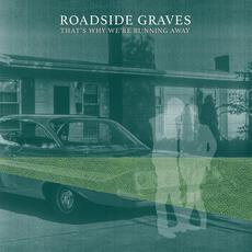 That's Why We're Running Away mp3 Album by Roadside Graves