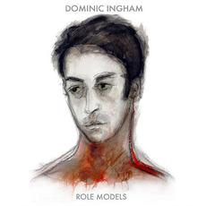 Role Models mp3 Album by Dominic Ingham