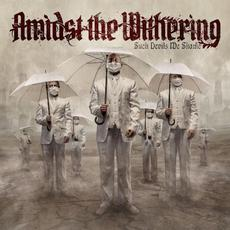 Such Devils We Shame mp3 Album by Amidst the Withering