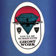 You'll Be Buried With mp3 Album by Ghost Work