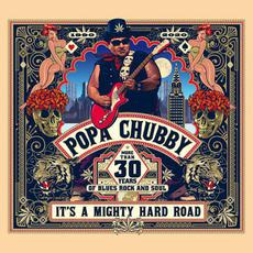 It's A Mighty Hard Road mp3 Album by Popa Chubby