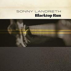 Blacktop Run mp3 Album by Sonny Landreth