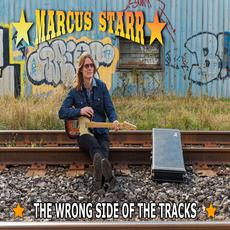 The Wrong Side of the Tracks mp3 Album by Marcus Starr