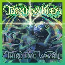 Third Eye Woman mp3 Album by Terra Nova Kings