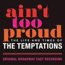 Ain't Too Proud: The Life and Times of the Temptations (Original Broadway Cast Recording) mp3 Soundtrack by Original Broadway Cast Of Aint Too Proud