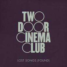 Lost Songs (Found) mp3 Album by Two Door Cinema Club