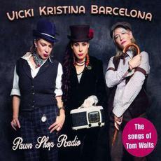 Pawn Shop Radio: The Songs Of Tom Waits mp3 Album by Vicki Kristina Barcelona
