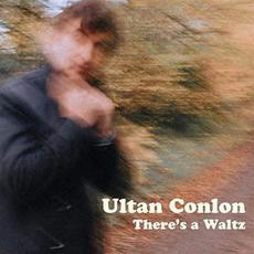 There's A Waltz mp3 Album by Ultan Conlon