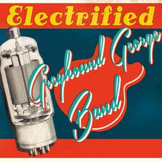 Electrified mp3 Album by Greyhound George Band