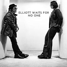 Elliott Waits For No One mp3 Album by Elliott Waits For No One