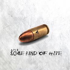 Some Kind Of Hate mp3 Album by A7IE