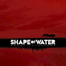 Great Illusions mp3 Album by Shape of Water