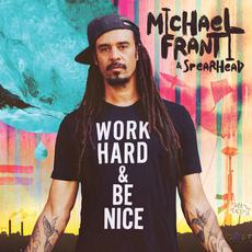 Work Hard & Be Nice mp3 Album by Michael Franti & Spearhead