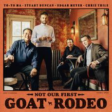 Not Our First Goat Rodeo mp3 Album by Yo-Yo Ma, Stuart Duncan, Edgar Meyer, Chris Thile