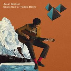 Songs from A Triangle Room mp3 Album by Aaron Beckum