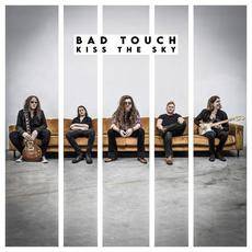 Kiss the Sky mp3 Album by Bad Touch