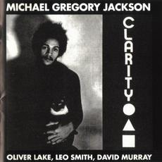 Clarity (Remastered) mp3 Album by Michael Gregory Jackson